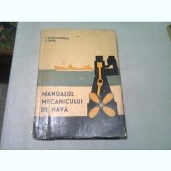 MANUALUL MECANICULUI DE NAVA - I. CONSTANTINESCU