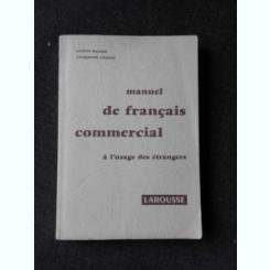 MANUEL DE FRANCAIS COMMERCIAL, A L'USAGE DES ETRANGERS - GASTON MAUGER  (CARTE IN LIMBA FRANCEZA)