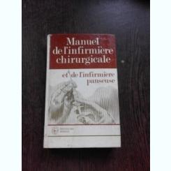 MANUEL DE L'INFIRMIERE CHIRURGICALE ET DE L'INFIRMIERE PANSEUSE  (CARTE IN LIMBA FRANCEZA)