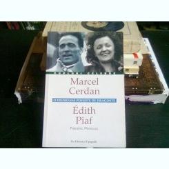 MARCEL CERDAN, EDITH PIAF. O FRUMOASA POVESTE DE DRAGOSTE - FREDERIC PERROUD