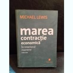 Marea contracție economică The Big Short: În interiorul mașinăriei infernale MICHAEL LEWIS