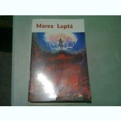 MAREA LUPTA - ELLEN G. WHITE