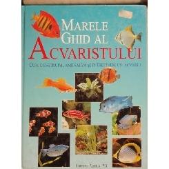 MARELE GHID AL ACVARISTULUI - THIERRY MAITRE- ALLAIN