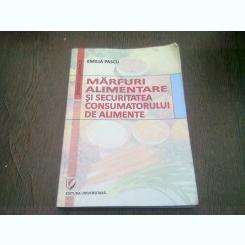 MARFURI ALIMENTARE SI SECURITATEA CONSUMATORULUI DE ALIMENTE - EMILIA PASCU