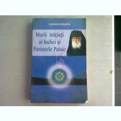 MARII INITIATI AI INDIEI SI PARINTELE PAISIE - DIONYSIOS FARASIOTIS