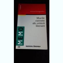 MARILE CURENTE ALE CRITICII LITERARE - GERARD GENGEMBRE
