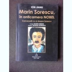 MARIN SORESCU, IN ANTICAMERA NOBEL, CONVERSATII CU SI DESPRE SORESCU - ION JIANU  (CU DEDICATIA AUTORULUI)