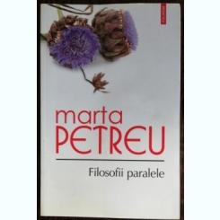 MARTA PETREU -FILOSOFII PARALELE