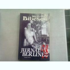 MARTHA BIBESCU - JURNAL BERLINEZ