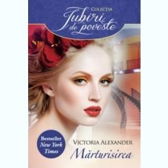 MARTURISIREA - VICTORIA ALEXANDER