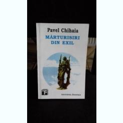 MARTURISIRI DIN EXIL - PAVEL CHIHAIA