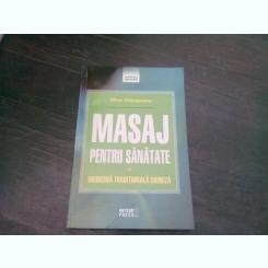 MASAJ PENTRU SANATATE - CHEN ZHAOGUANG
