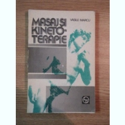 MASAJ SI KINETO - TERAPIE DE VASILE MARCU , 1983
