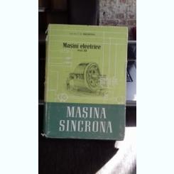 MASINI ELECTRICE. MASINA SINCRONA - I.S. GHEORGHIU    VOL.3