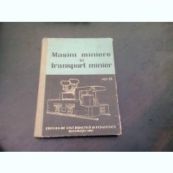 MASINI MINIERE SI TRANSPORT MINIER - M. LUCAS   VOL.II