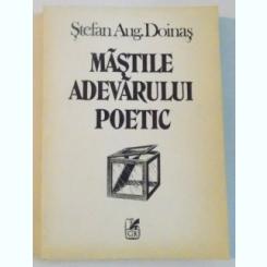 MASTILE ADEVARULUI POETIC de STEFAN AUG. DOINAS, 1992