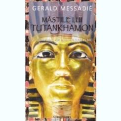 Mastile lui Tutankhamon Gerald Messadie