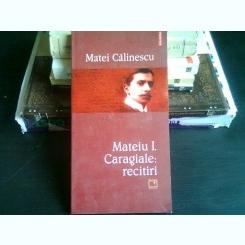 MATEIU I. CARAGIALE, RECITIRI - MATEI CALINESCU