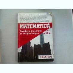 MATEMATICA CLASA A IX-A. PROBLEME SI EXERCITII PE UNITATI DE INVATARE - MARIUS BURTEA