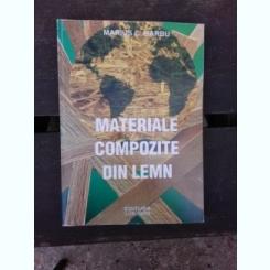 MATERIALE COMPOZITE DIN LEMN - MARIUS C. BARBU