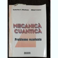 MECANICA CUANTICA  - ECATERINA C.NICULESCU / MIHAIL CRISTEAE