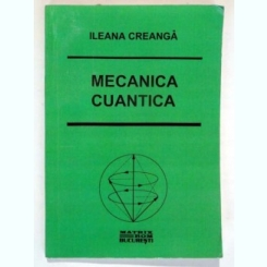 MECANICA CUANTICA - ILEANA CREANGA
