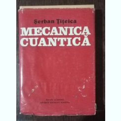 MECANICA CUANTICA - SERBAN TITEICA