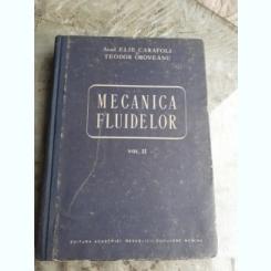 MECANICA FLUIDELOR - ELIE CARAFOLI  VOL.II