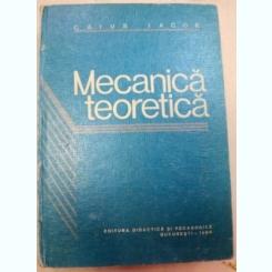 MECANICA TEORETICA,BUCURESTI 1980-CAIUS IACOB