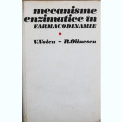 MECANISME ENZIMATICE IN FARMACODINAMIE, V. VOICU, R. OLINESCU