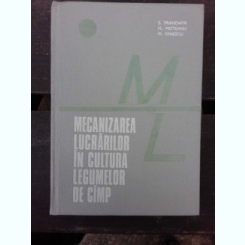 MECANIZAREA LUCRARILOR IN CULTURA LEGUMELOR DE CAMP - S. TRANDAFIR
