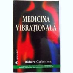 MEDICINA VIBRATIONALA DE RICHARD GERBER , 2005 Autor: RICHARD GERBER