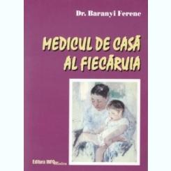 MEDICUL DE CASA AL FIECARUIA - BARANYI FERENC