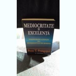 MEDIOCRITATE SI EXCELENTA - PETRE T. FRANGOPOL