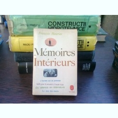 Memoires Interieurs - Francois Mauriac  (memorii interioare)