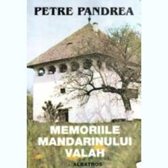 MEMORIILE MANDARINULUI VALAH - PETRE PANDREA
