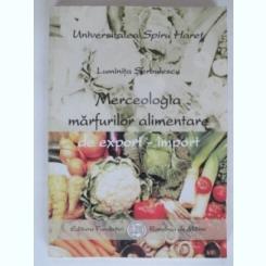 MERCEOLOGIA MARFURILOR ALIMENTARE DE EXPORT-IMPORT - LUMINITA SERBULESCU