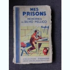 MES PRISONS, MEMOIRES DE SILVIO PELLICO  (CARTE IN LIMBA FRANCEZA)