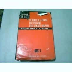 METHODES DE LA THEORIE DES FONCTIONS D'UNE VARIABLE COMPLEXE - M. LAVRENTIEV  (TEXT IN LIMBA FRANCEZA)