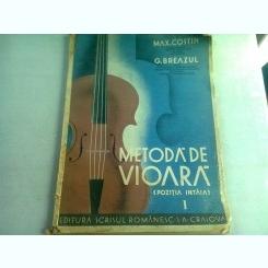 METODA DE VIOARA - MAX COSTIN, G. BREAZUL   VOL.I
