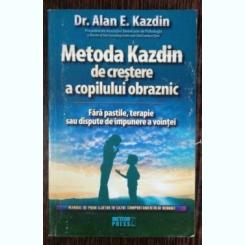 METODA KAZDIN DE CRESTERE A COPILULUI OBRAZNIC - DR.ALAN E. KAZDIN