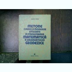 Metode clasice si moderne utilizate in prelucrarea matematica a observatiilor geodezice - Marin Tiron
