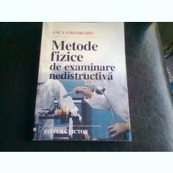 METODE FIZICE DE EXAMINARE NEDISTRUCTIVA - ANCA GHEORGHIU