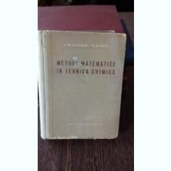 METODE MATEMATICE IN TEHNICA CHIMICA - L.M. BATUNER