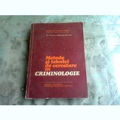 Metode si Tehnici de cercetare in Criminologie , Dr. Rodica Mihaela Stanoiu , 1981