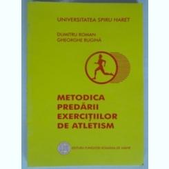 METODICA PREDARII EXERCITIILOR IN ATLETISM - DUMITRU ROMAN