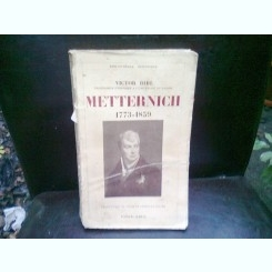 METTERNICH 1773 - 1859 - VICTOR BIBL