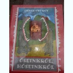 Méhes György: Őseinkről, hőseinkről - carte in limba maghiara -Despre strămoșii noștri, eroii noștri