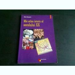 MIC ATLAS ISTORIC AL SECOLULUI XX - MARC NOUSCHI