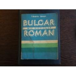 MIC DICTIONAR BULGAR ROMAN - TIBERIU IOVAN